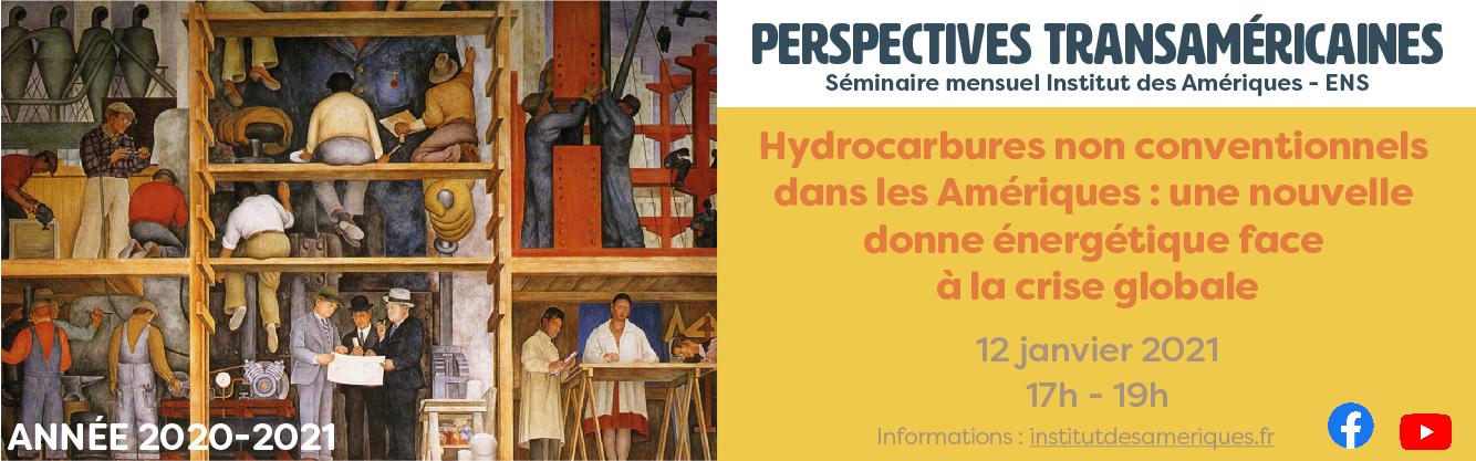 Perspectives transaméricaines - séminaire Hydrocarbures non conventionnels dans les Amériques : une nouvelle donne énergétique face à la crise globale