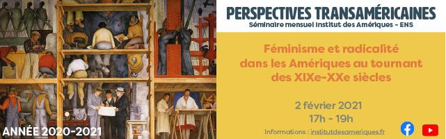 3e séminaires Perspectives transaméricaines - Féminisme et radicalité dans les Amériques au tournant des XIXe-XXe siècles