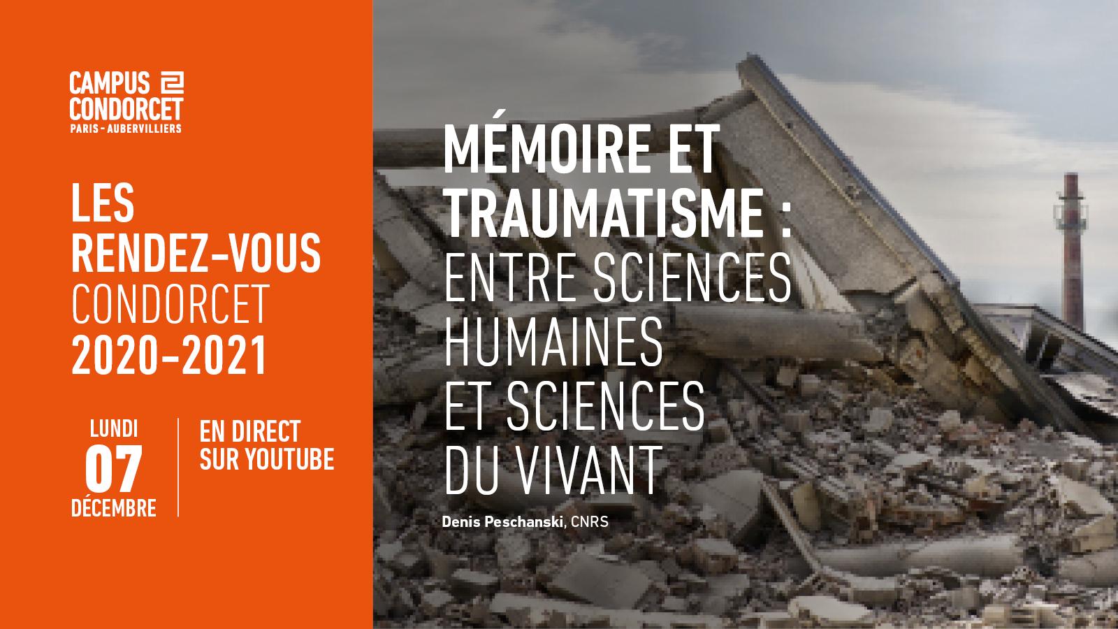 Rendez-vous Condorcet - Mémoire et traumatisme. Entre sciences humaines et sciences du vivant