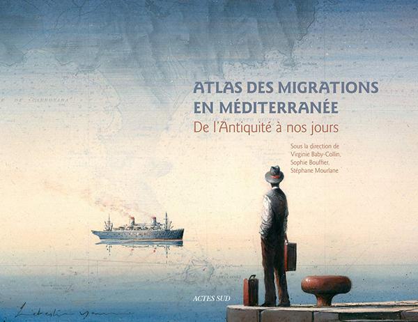 """Couverture du livre """"Atlas des migrations en Méditerranée"""""""
