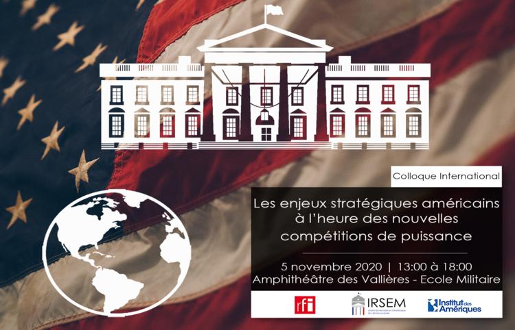 Colloque international : Les enjeux stratégiques américains à l'heure des nouvelles compétitions de puissance
