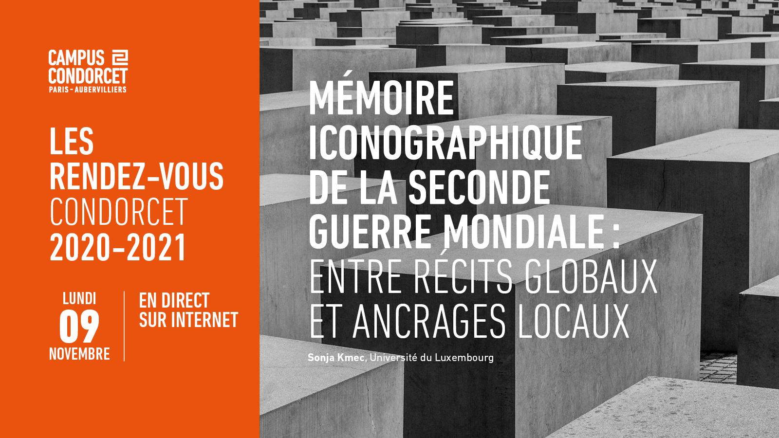 Rendez-vous Condorcet - Mémoire iconographique de la Seconde Guerre mondiale: entre récits globaux et ancrages locaux